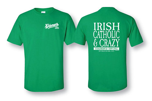 "Coleman's ""Irish Catholic & Crazy"" short sleeve green tee"