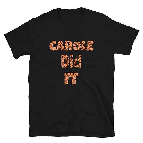 Carole Did It Short-Sleeve Unisex T-Shirt