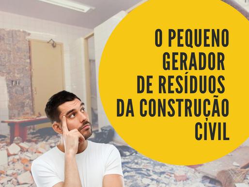 O Pequeno Gerador de Resíduos da Construção Civil