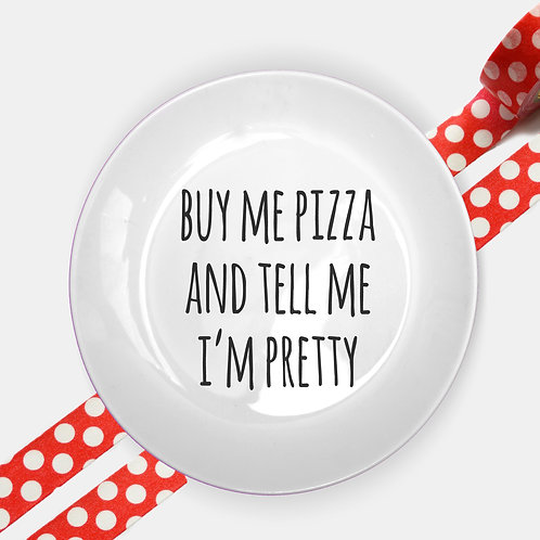 BUY ME PIZZA plate