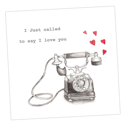 I Just Called... Card