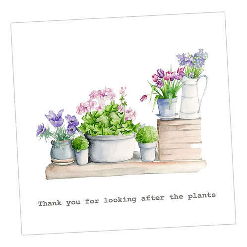 Thank you for looking after the plants Card