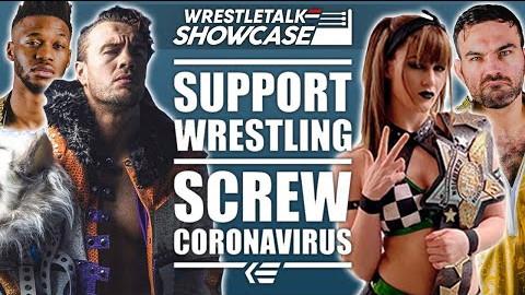 WT Showcase: Support Wrestling, Screw Coronavirus