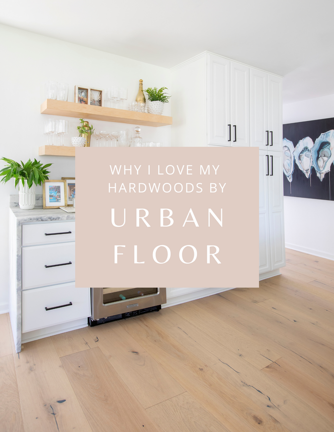 Why I Love My Hardwoods By Urban Floor