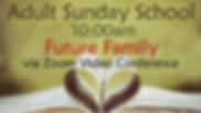 Adult Sunday School - Future Family Zoom