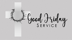 04 Easter at FBCM - Good Friday.png