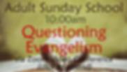 Adult Sunday School - Questioning Evange
