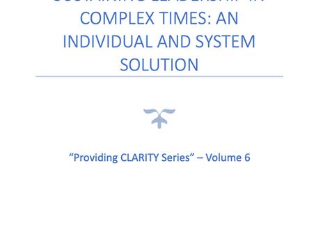 Part 6: Sustaining Leadership in Complex Times: An individual and System Solution