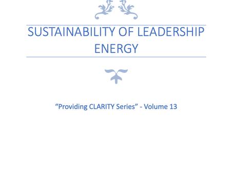 Sustainability of Leadership Energy
