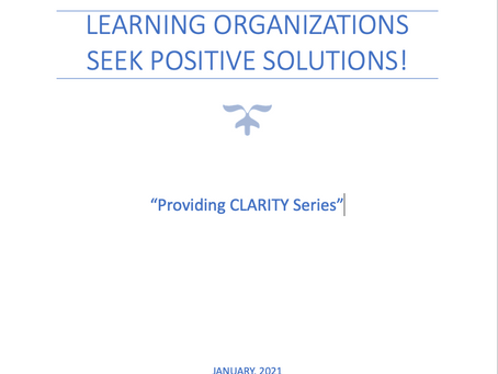 CLARITY Volume 12 - Systems and Schools as Learning Organizations Seek Positive Solutions!