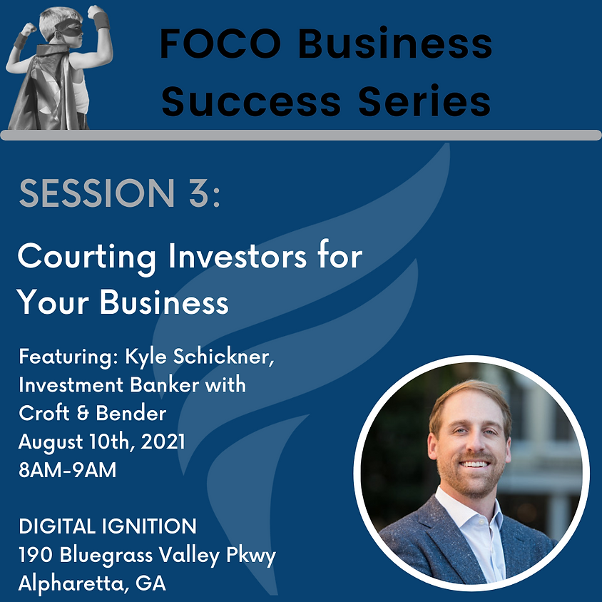 FOCO Small Business Success Series - Courting Investors For Your Business