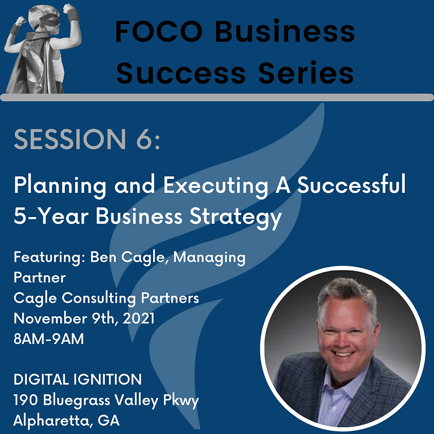 FOCO Small Business Success Series - Planning & Executing a 5-Year Business Strategy