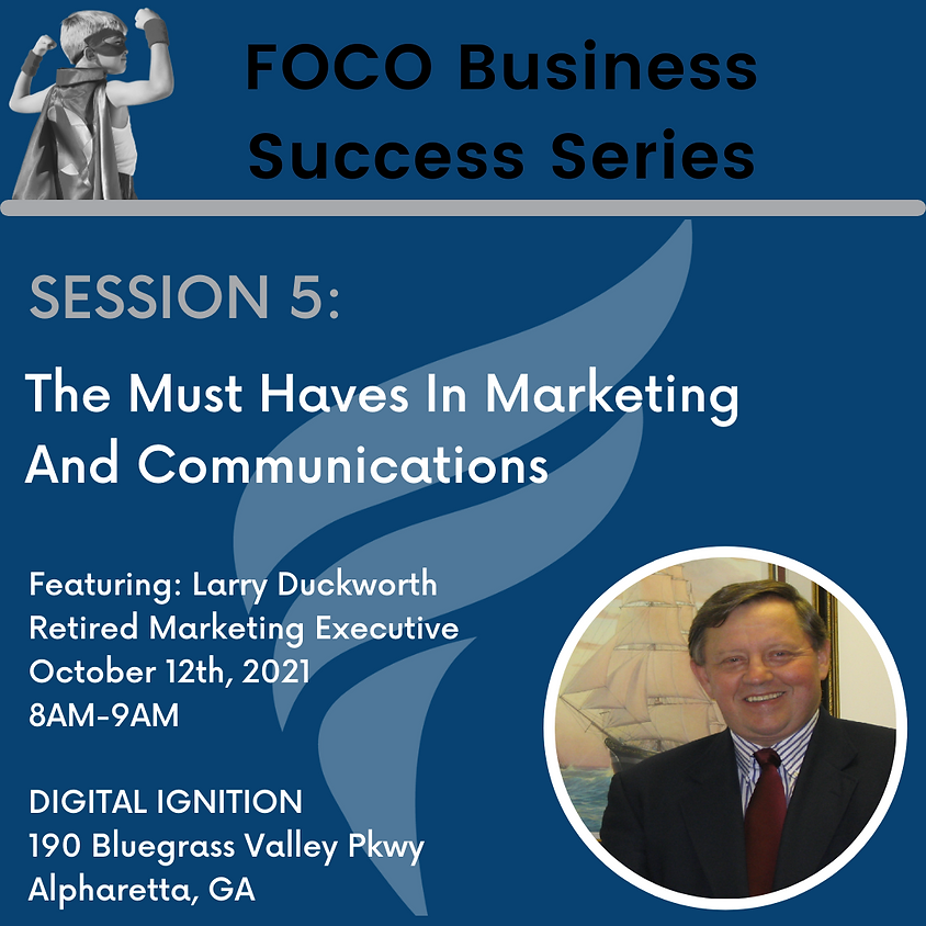 FOCO Small Business Success Series - The Must Haves In Marketing and Communications
