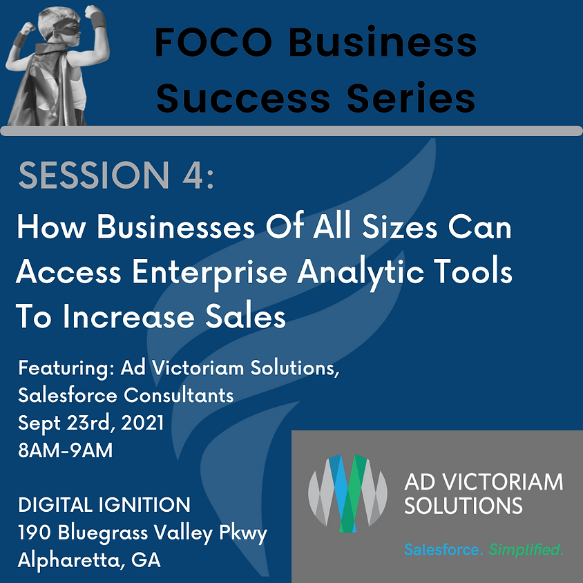 FOCO Small Business Success Series - How Businesses of all Sizes Can Access Big Business Analytic Tools To Increase Sale