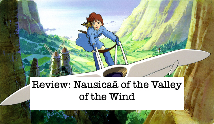 Review: Nausicaä of the Valley of the Wind