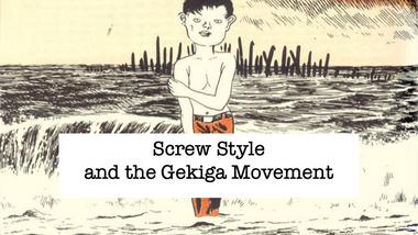 Screw Style and the Gekiga Movement