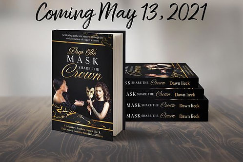 Drop the Mask Share the Crown