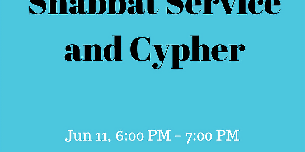 Shabbat Service and Cypher