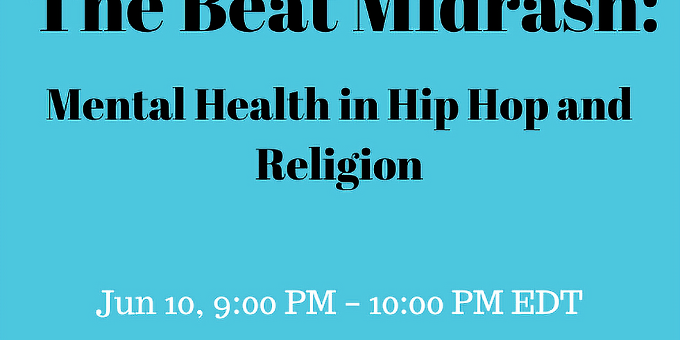 """The Beat Midrash """"Mental Health in Hip Hop and Religion"""""""