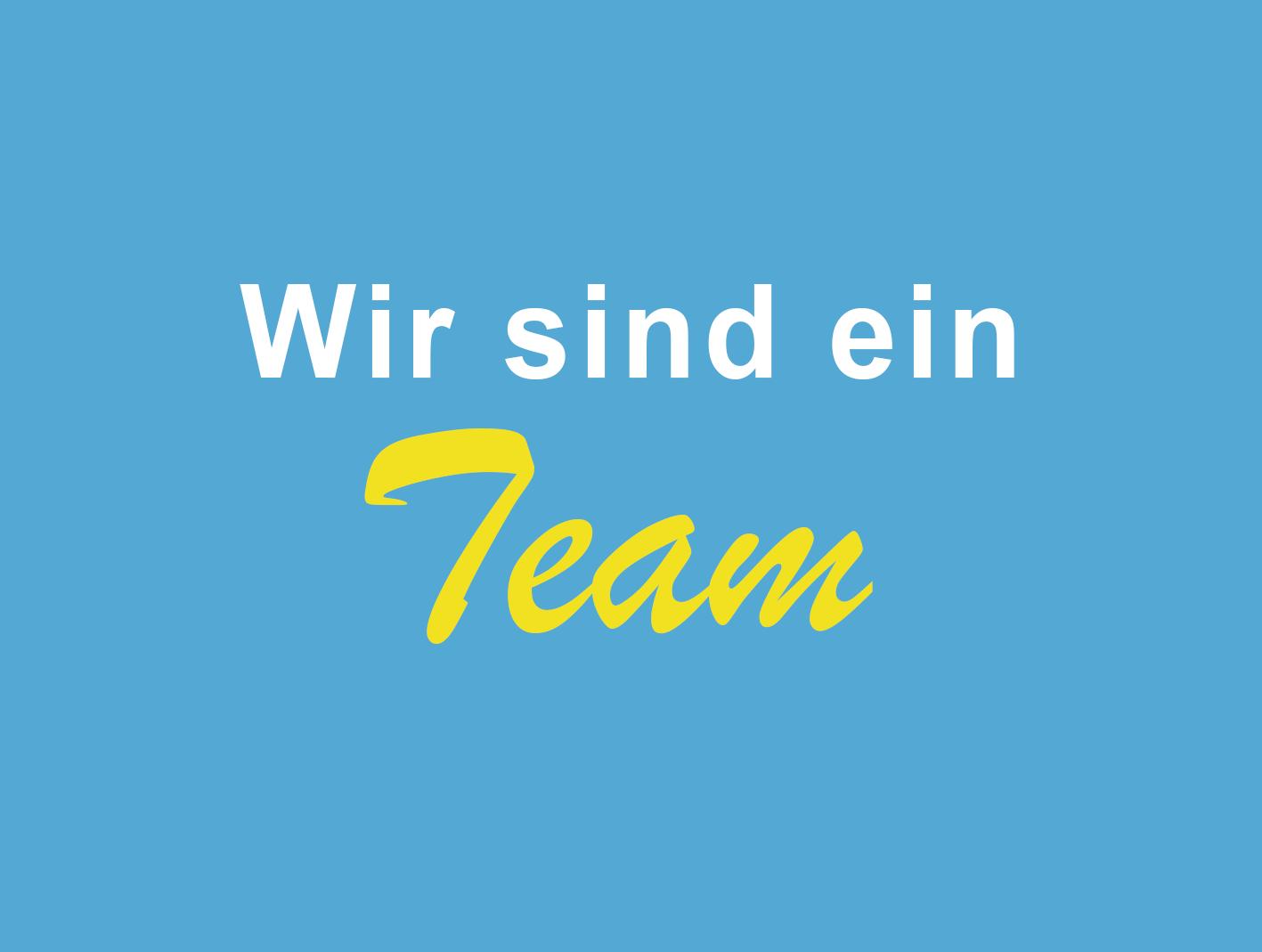 3 Wir sind ein Team