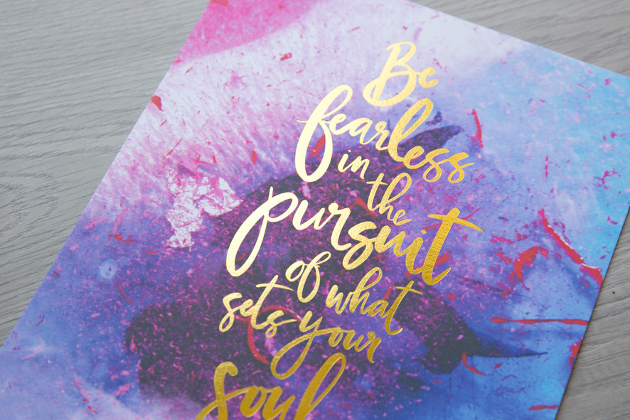 be fearless in the pursuit of whatsets your soul