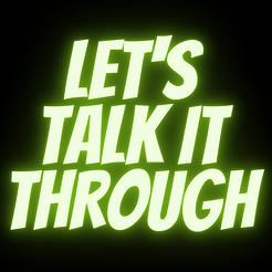 LET'S TALK IT THROUGH.png