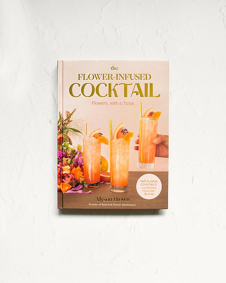 WHOLESALE - The Flower-Infused Cocktail Book
