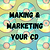 Making & Marketing Your CD Part 1