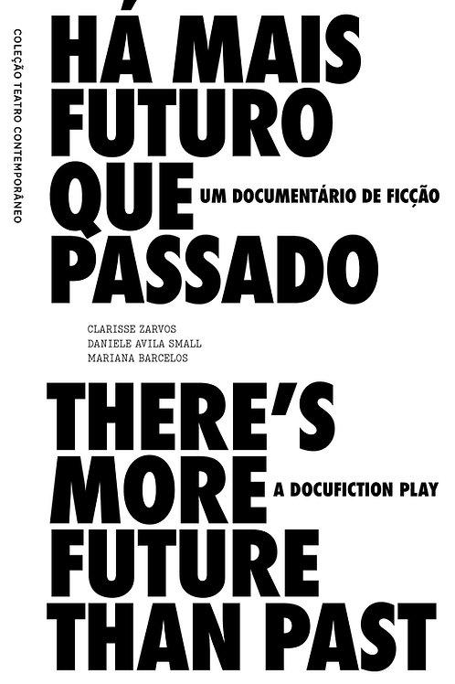 Há mais futuro que passado - um documentário de ficção - port/inglês