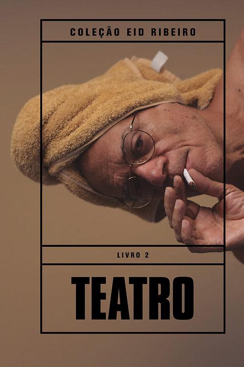 Coleção Eid Ribeiro - Livro 2 Teatro