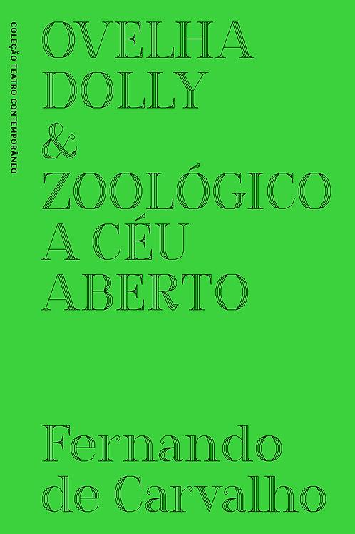 Ovelha Dolly e Zoológico a céu aberto - Fernando Carvalho