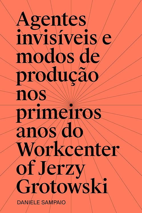 Agentes invisíveis e modos de produção nos 1.ᵒˢ anos do Workcenter J. Grotowski