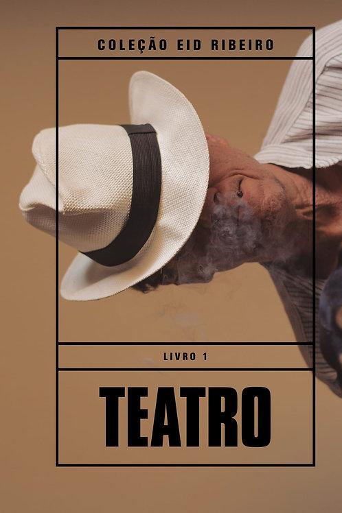 Coleção Eid Ribeiro - Livro 1 Teatro