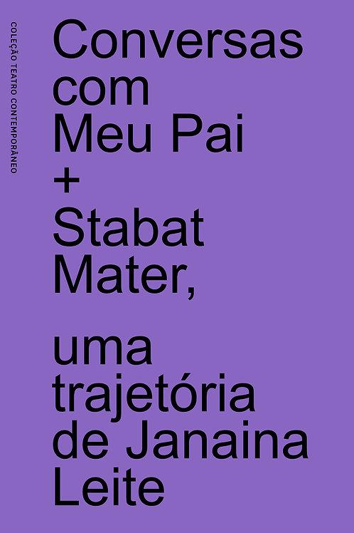 Conversas Com Meu Pai + Stabat Mater, uma trajetória de Janaina Leite