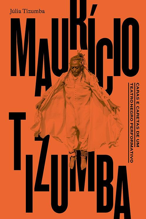 Maurício Tizumba: caras e caretas de um teatro negro performativo