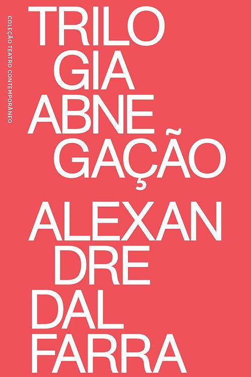 Trilogia Abnegação - Alexandre Dal Farra
