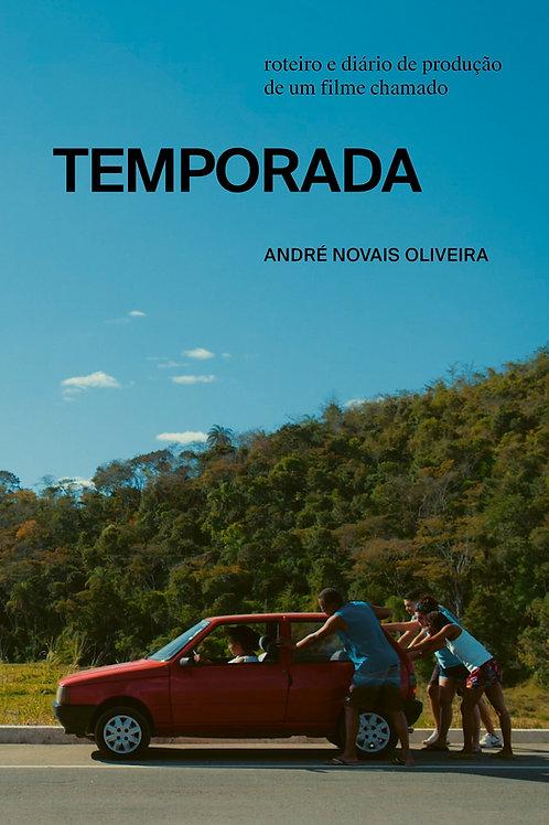 Roteiro e diário de produção de um filme chamado Temporada - André N. Oliveira
