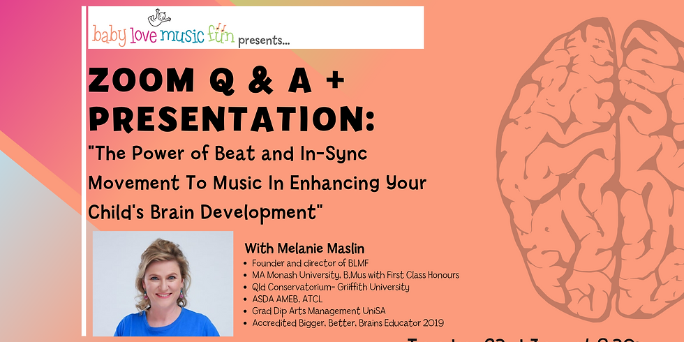 """Zoom Q & A with Melanie Maslin: """"The Power of Beat and In-Sync Movement To Music In Enhancing Your Child's Brain"""""""