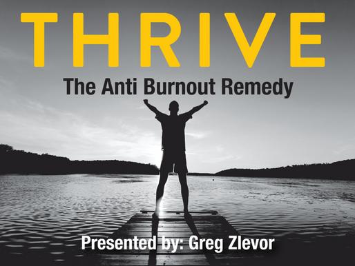 Thrive: The Anti Burnout Remedy
