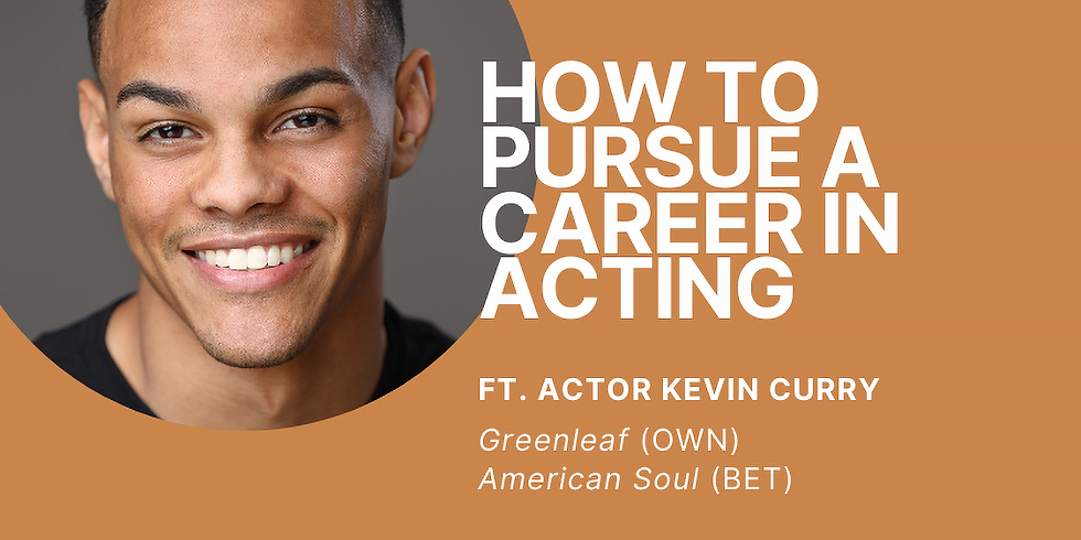 How to Pursue a Career in Acting | Ft. Actor Kevin Mikal Curry