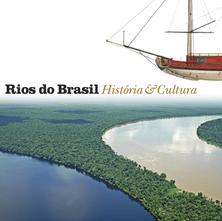 Rios do Brasil – História & Cultura