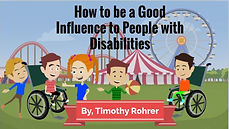 How to be a Good Influence to People wit