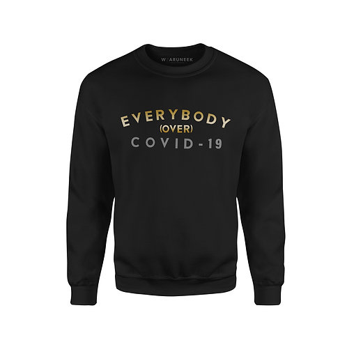 Everybody over Covid sweatershirt
