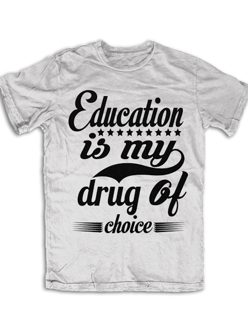 Education Drug of Choice by UneekCollection
