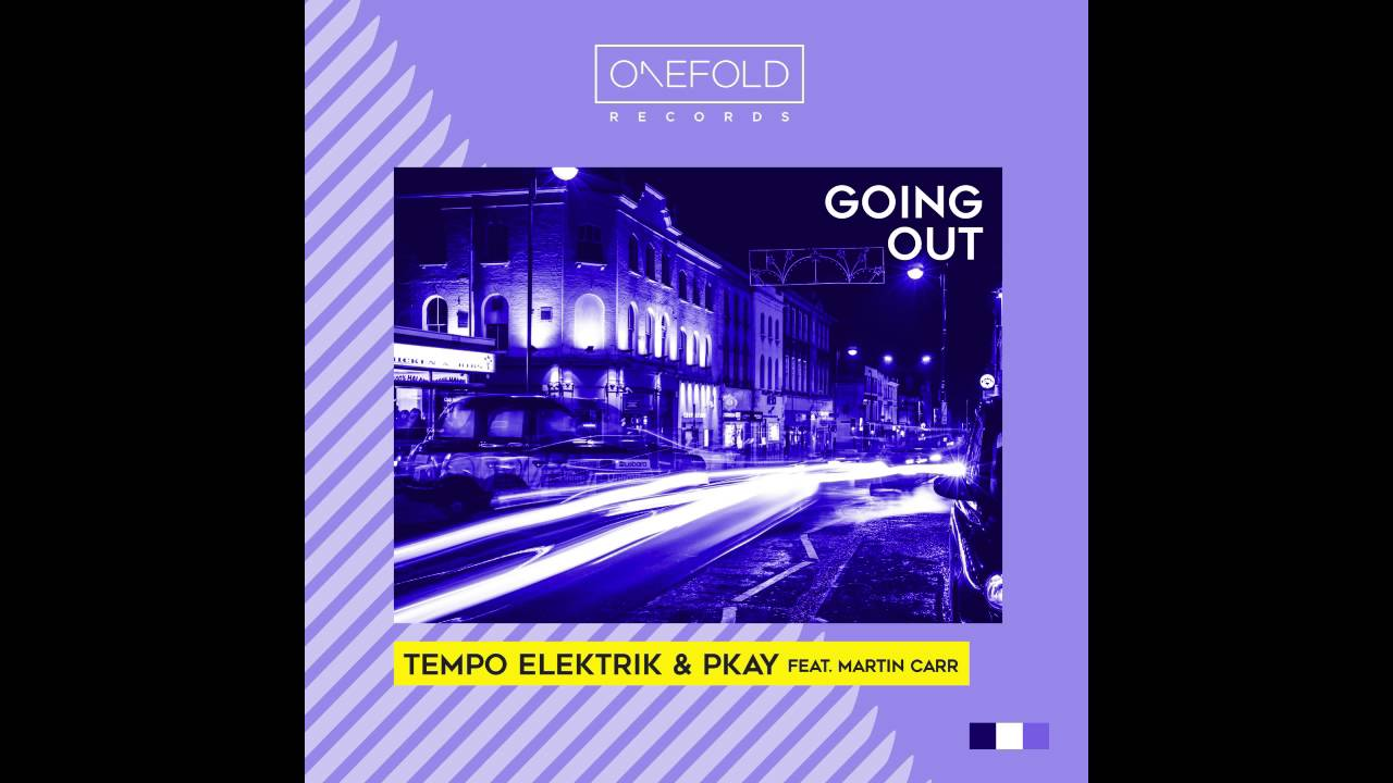 Tempo Elektrik - Going Out ft. PKay