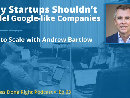 Business Done Right - Why Startups Shouldn't Try to be Google