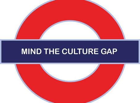 Mind the Culture Gap