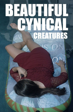 BEAURIFUL CYNICAL CREATURES (2016)