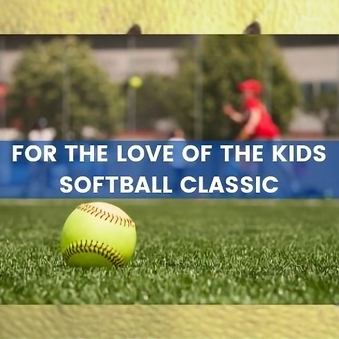 FOR THE LOVE OF THE KIDS    SOFTBALL CLASSIC