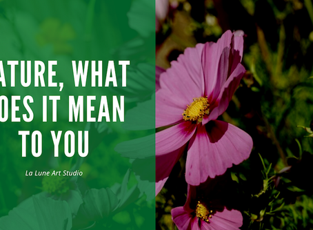Nature, what does it mean to you?
